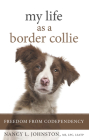 My Life as a Border Collie: Freedom from Codependency Cover Image
