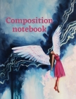 Composition notebook: Wide Ruled Lined Paper, Journal for Girls, Students, featuring original art print on cover Cover Image
