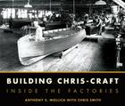 Building Chris-Craft: Inside the Factories Cover Image