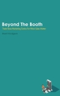 Beyond The Booth: Trade Show Marketing Strategies For When Sales Matter Cover Image