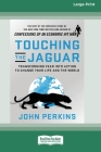 Touching the Jaguar: Transforming Fear into Action to Change Your Life and the World (16pt Large Print Edition) Cover Image