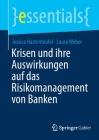 Krisen Und Ihre Auswirkungen Auf Das Risikomanagement Von Banken (Essentials) Cover Image