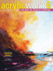 Acrylicworks 6 - Creative Energy: The Best of Acrylic Painting (Acrylicworks: The Best of Acrylic Painti) Cover Image