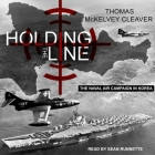 Holding the Line Lib/E: The Naval Air Campaign in Korea Cover Image