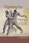 Fighting for Honor: The History of African Martial Arts in the Atlantic World (Carolina Lowcountry and the Atlantic World) Cover Image