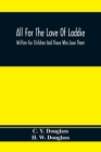 All For The Love Of Laddie: Written For Children And Those Who Love Them Cover Image