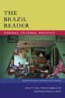 The Brazil Reader: History, Culture, Politics (Latin America Readers) Cover Image