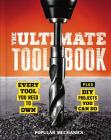 Popular Mechanics the Ultimate Tool Book: Every Tool You Need to Own Cover Image