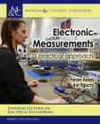 Electronic Measurements: A Practical Approach (Synthesis Lectures on Electrical Engineering) Cover Image
