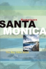 Hometown Santa Monica: The Bay Cities Book Cover Image
