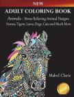 Adult Coloring Books Animals: Stress Relieving Animal Designs to Color for Relaxation (Horses, Tigers, Lions, Dogs, Cats and Much More!) Cover Image