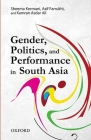 Gender, Politics, and Performance in South Asia Cover Image