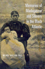 Memories of Madagascar and Slavery in the Black Atlantic (Ohio RIS Global Series) Cover Image