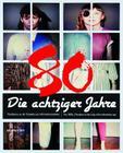 Die Achtziger Jahre / The 1980s: Pluralismus an Der Schwelle Zum Informationszeitalter / Pluralism on the Cusp of the Information Age Cover Image