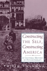 Constructing The Self, Constructing America: A Cultural History Of Psychotherapy Cover Image