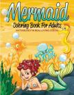Mermaid Coloring Book for Adults: Mythology in Real Living Color Cover Image