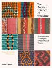 The Andean Science of Weaving: Structures and Techniques for Warp-Faced Weaves Cover Image
