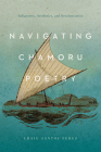 Navigating CHamoru Poetry: Indigeneity, Aesthetics, and Decolonization (Critical Issues in Indigenous Studies) Cover Image