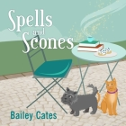 Spells and Scones (Magical Bakery Mysteries #5) Cover Image