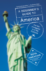 A Beginner's Guide to America: For the Immigrant and the Curious Cover Image
