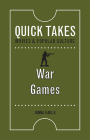 War Games (Quick Takes: Movies and Popular Culture) Cover Image