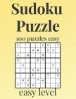 SUDOKU PUZZLE - easy level: 100 easy sudoku levels with answers - sudoku puzzle easy - Sudoku puzzle for beginners - sudoku puzzle books for adult Cover Image