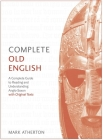 Complete Old English Beginner to Intermediate Course: A Comprehensive Guide to Reading and Understanding Old English, with Original Texts Cover Image