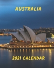 Australia Calendar 2021: Monthly Illustrated Calendar 2021 with Images of Australia Cover Image