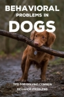 Behavioral Problems In Dogs: Tips For Solving Common Behavior Problems: Housetraining Puppy Cover Image