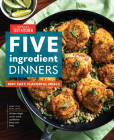 Five-Ingredient Dinners: 100+ Fast, Flavorful Meals Cover Image