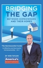 Bridging the Gap Between Homeowners and their Homes: The Quintessential Guide to Effective and Successful Homeownership - Vol 1 Cover Image