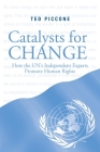 Catalysts for Change: How the UN's Independent Experts Promote Human Rights Cover Image