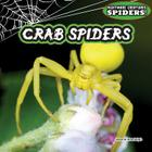 Crab Spiders (Nightmare Creatures: Spiders! #6) Cover Image