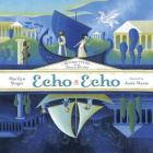 Echo Echo: Reverso Poems About Greek Myths Cover Image