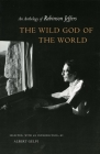 The Wild God of the World: An Anthology of Robinson Jeffers Cover Image