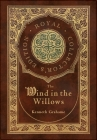 The Wind in the Willows (Royal Collector's Edition) (Case Laminate Hardcover with Jacket) Cover Image
