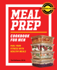 Meal Prep Cookbook for Men: Fuel Your Fitness with Healthy Meals Cover Image