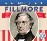 Millard Fillmore (United States Presidents *2017) Cover Image