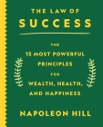 The Law of Success: The 15 Most Powerful Principles for Wealth, Health, and Happiness Cover Image