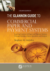 Glannon Guide to Commercial and Paper Payment Systems: Learning Commercial and Paper Payment Systems Through Multiple-Choice Questions and Analysis (Glannon Guides) Cover Image