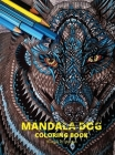 Mandala Dog Coloring Book: Stress Relieving Mandala Designs with Dogs for Adults Premium Coloring Pages with Amazing Designs Relaxation, Meditati Cover Image