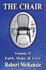 The Chair: Volume II: Faith, Hope, & Love Cover Image