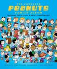 The Complete Peanuts Family Album: The Ultimate Guide to Charles M. Schulz's Classic Characters Cover Image