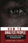 How to Analyze People: Art of Deception, Hypnosis, Mind Control and Subliminal Persuasion Cover Image