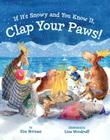 If It's Snowy and You Know It, Clap Your Paws! Cover Image