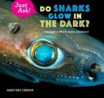Do Sharks Glow in the Dark?: . . . and Other Shark-Tastic Questions Cover Image