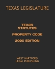 Texas Statutes Property Code 2020 Edition: West Hartford Legal Publishing Cover Image