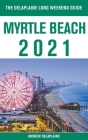 Myrtle Beach - The Delaplaine 2021 Long Weekend Guide Cover Image