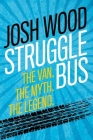 Struggle Bus: The Van. The Myth. The Legend Cover Image