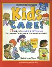 Kids Care!: 75 Ways to Make a Difference for People, Animals & the Environment Cover Image